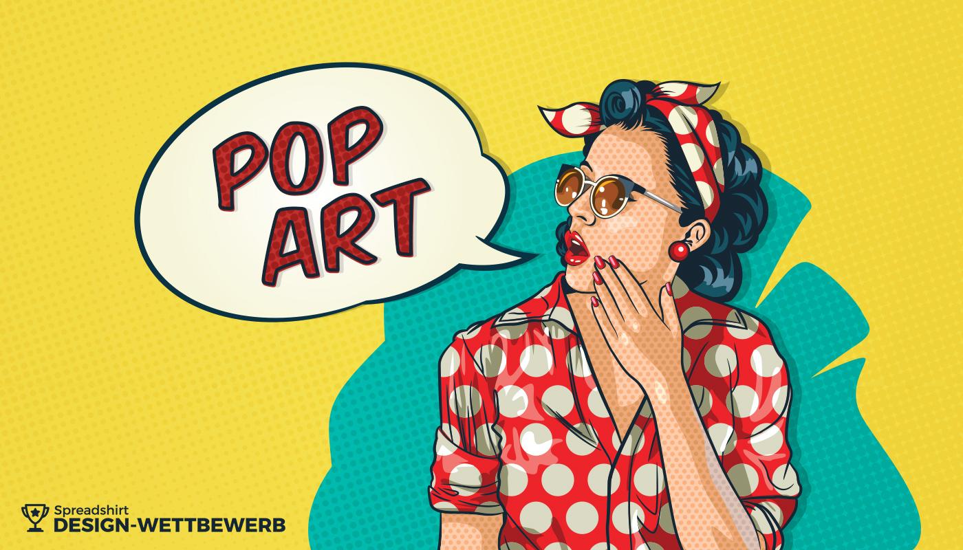 Spreadshirt sucht starke Designs zum Thema Pop-Art